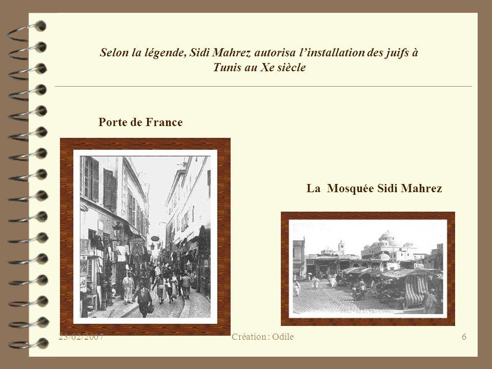 Selon la légende, Sidi Mahrez autorisa l'installation des juifs à Tunis au Xe siècle