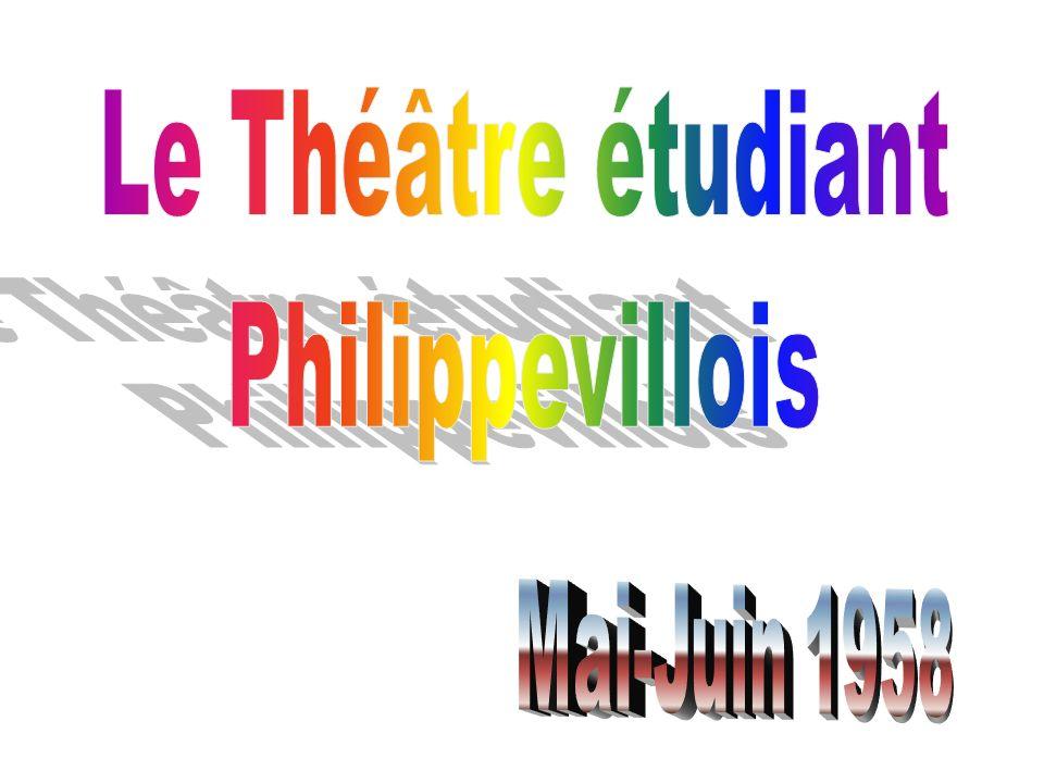 Le Théâtre étudiant Philippevillois Mai-Juin 1958