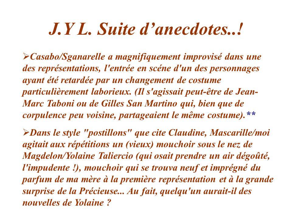 J.Y L. Suite d'anecdotes..!