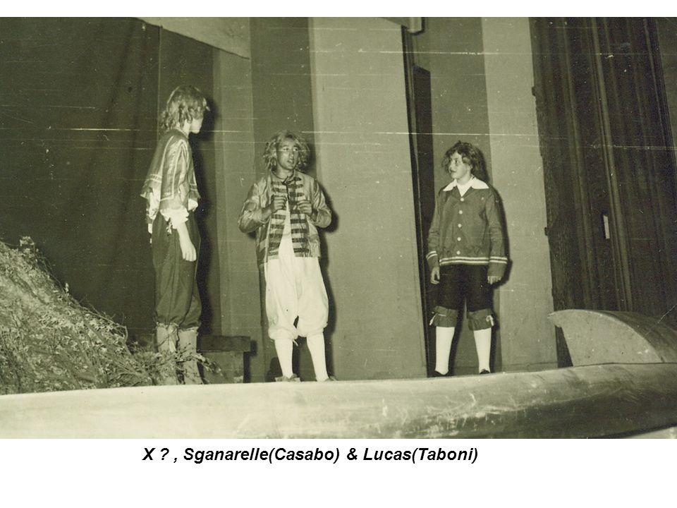 X , Sganarelle(Casabo) & Lucas(Taboni)