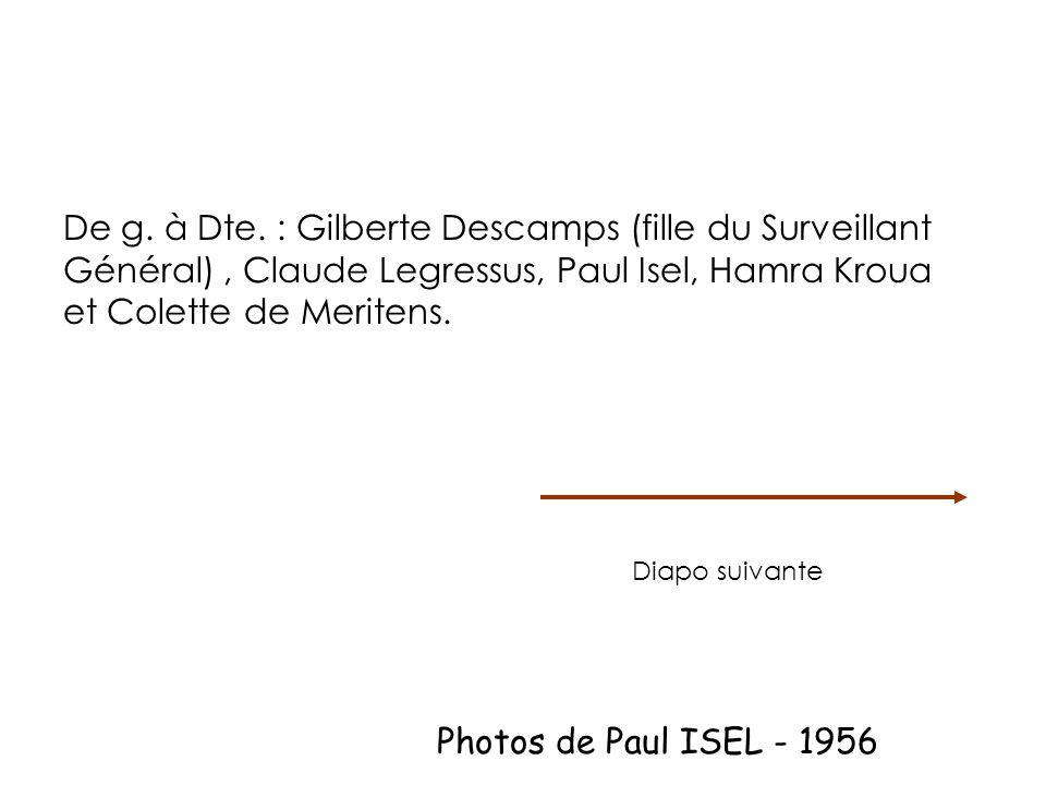 De g. à Dte. : Gilberte Descamps (fille du Surveillant Général) , Claude Legressus, Paul Isel, Hamra Kroua et Colette de Meritens.