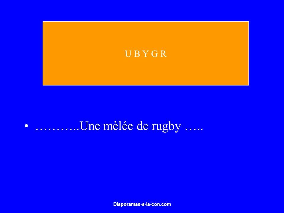 U B Y G R ………..Une mèlée de rugby ….. Diaporamas-a-la-con.com