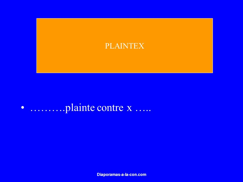 PLAINTEX ……….plainte contre x ….. Diaporamas-a-la-con.com