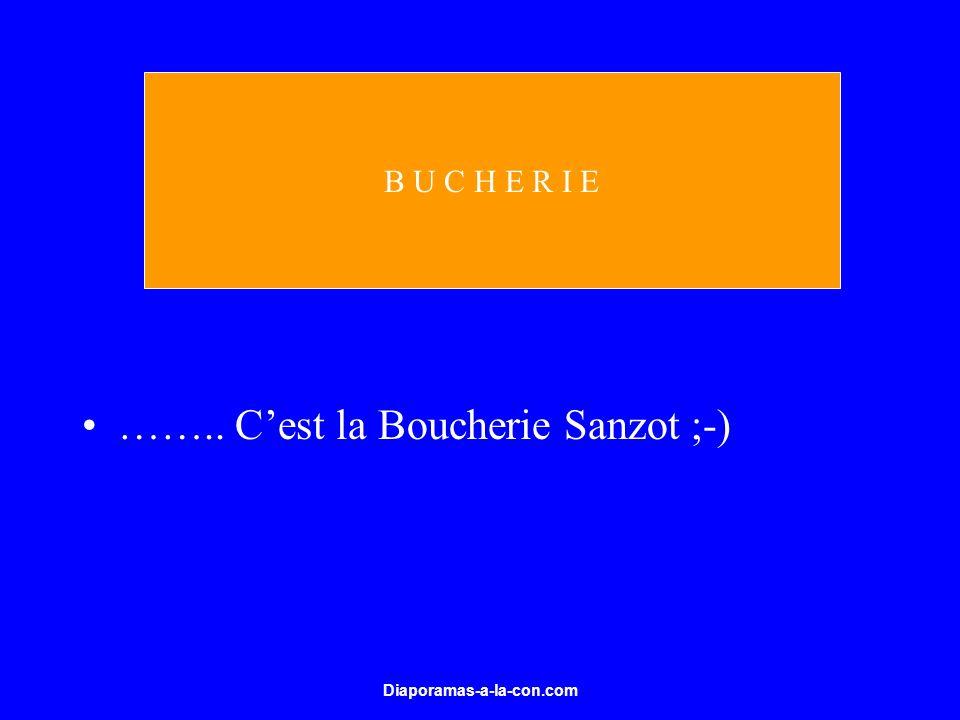 …….. C'est la Boucherie Sanzot ;-)