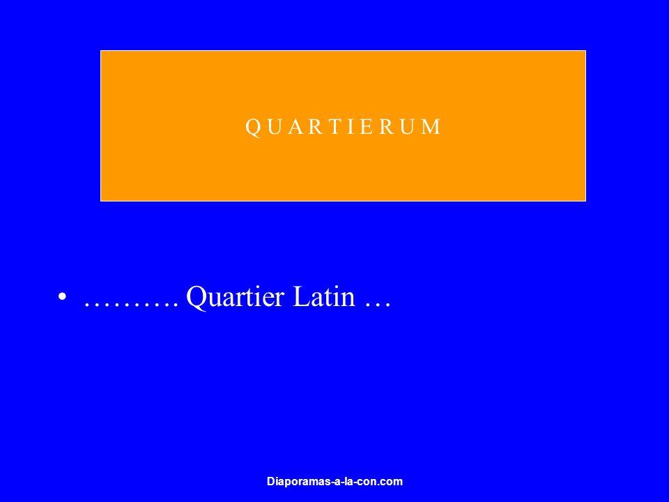 Q U A R T I E R U M ………. Quartier Latin … Diaporamas-a-la-con.com