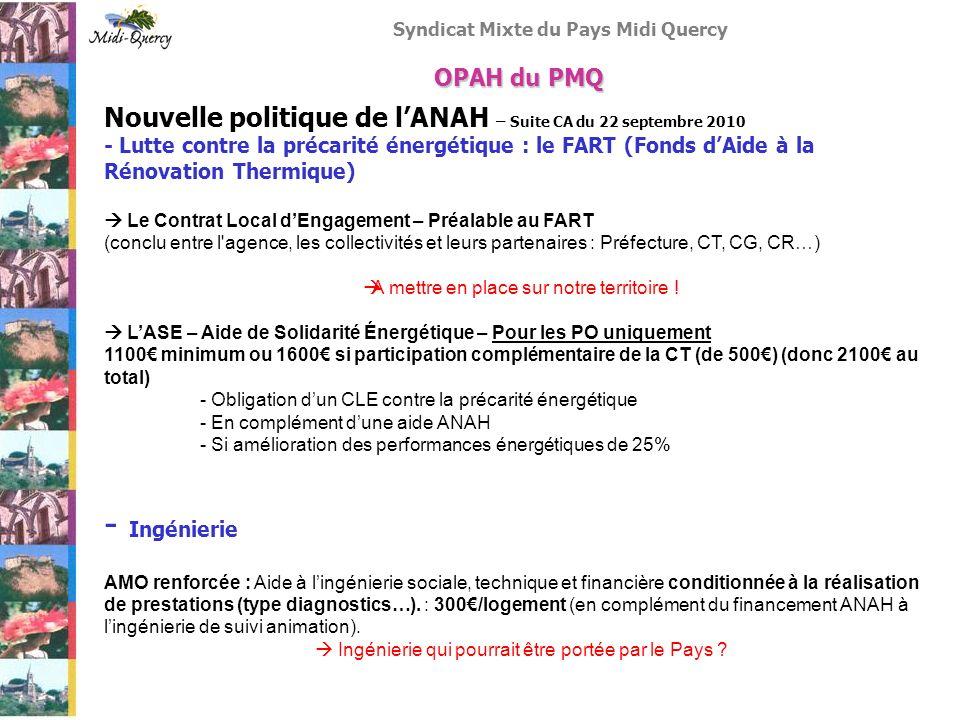 OPAH du PMQ Nouvelle politique de l'ANAH – Suite CA du 22 septembre 2010.