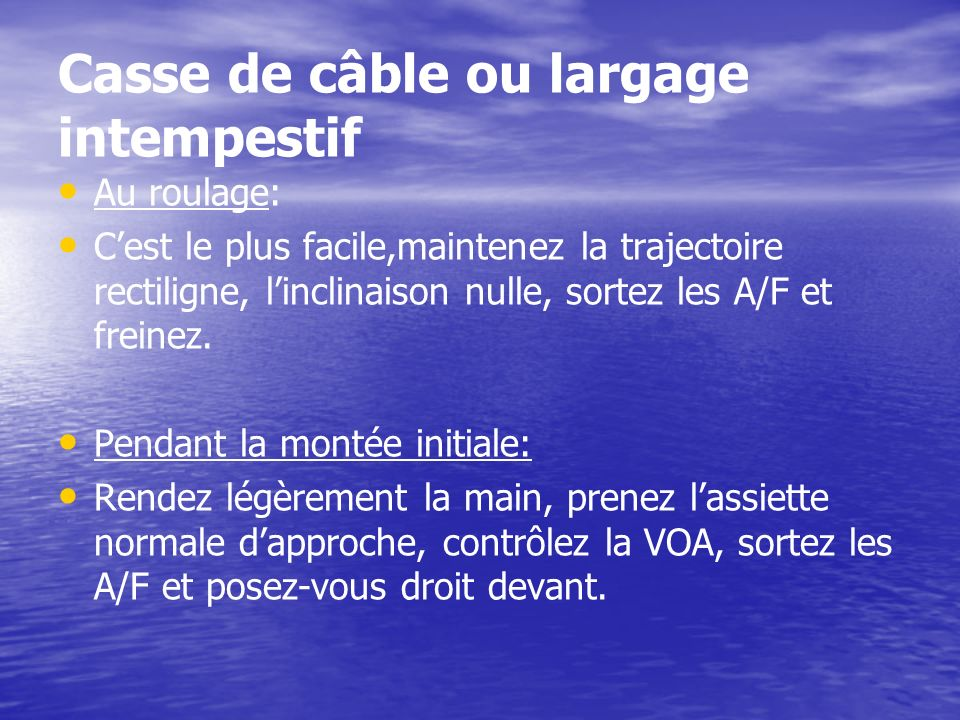 Casse de câble ou largage intempestif