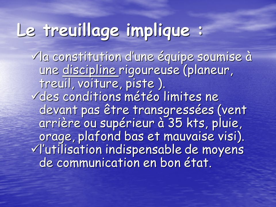 Le treuillage implique :