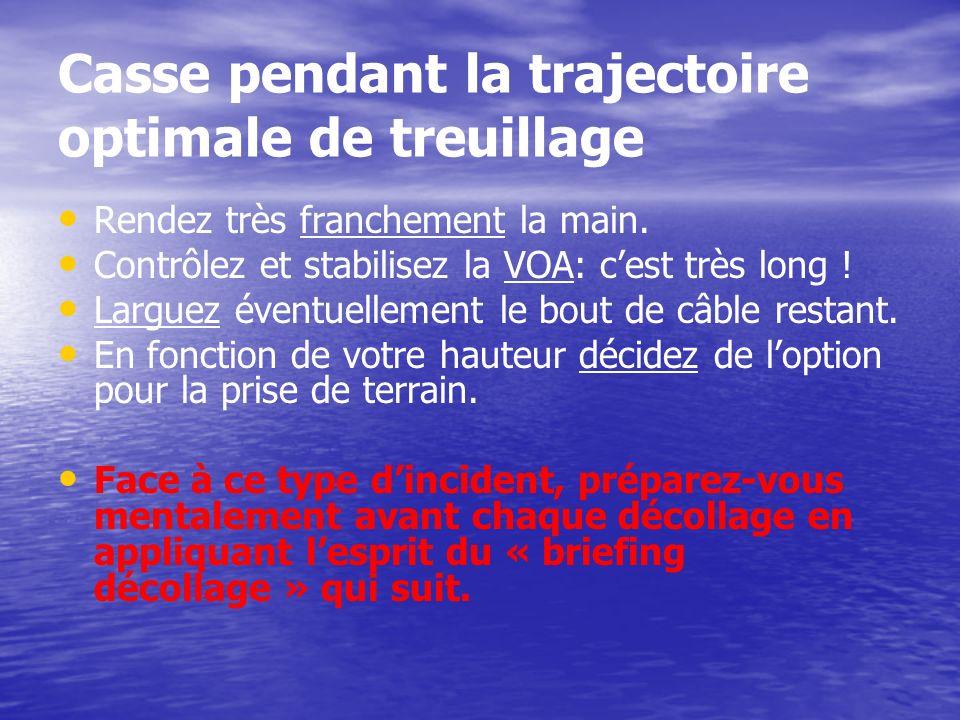 Casse pendant la trajectoire optimale de treuillage