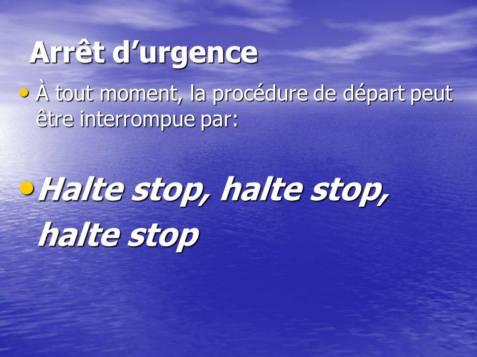 Halte stop, halte stop, halte stop Arrêt d'urgence