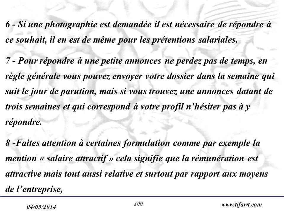 6 - Si une photographie est demandée il est nécessaire de répondre à ce souhait, il en est de même pour les prétentions salariales,