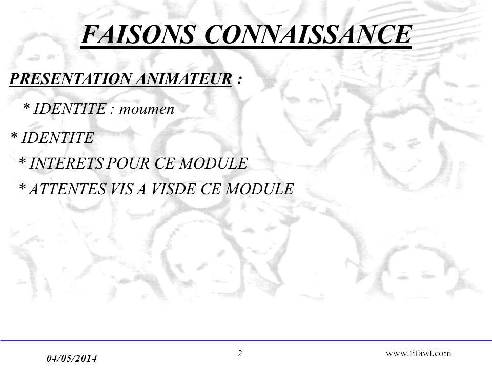 FAISONS CONNAISSANCE PRESENTATION ANIMATEUR : * IDENTITE : moumen