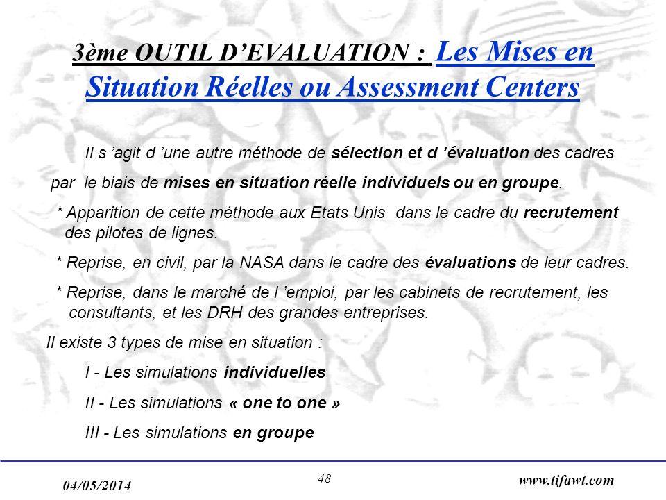 3ème OUTIL D'EVALUATION : Les Mises en Situation Réelles ou Assessment Centers