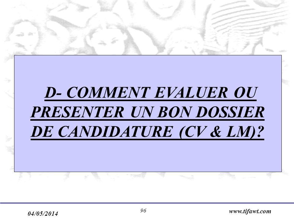 D- COMMENT EVALUER OU PRESENTER UN BON DOSSIER DE CANDIDATURE (CV & LM)
