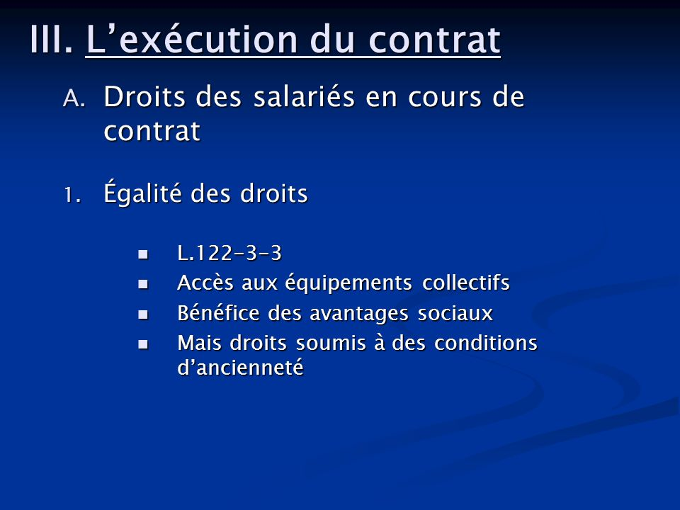 III. L'exécution du contrat