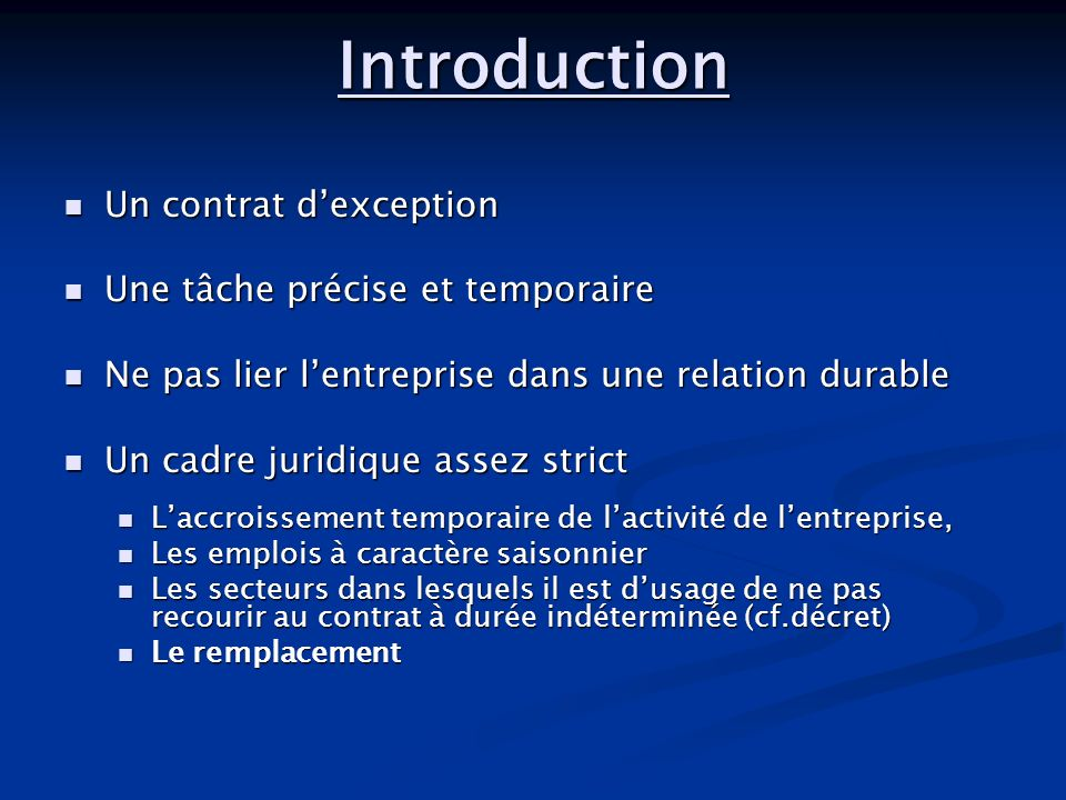 Introduction Un contrat d'exception Une tâche précise et temporaire