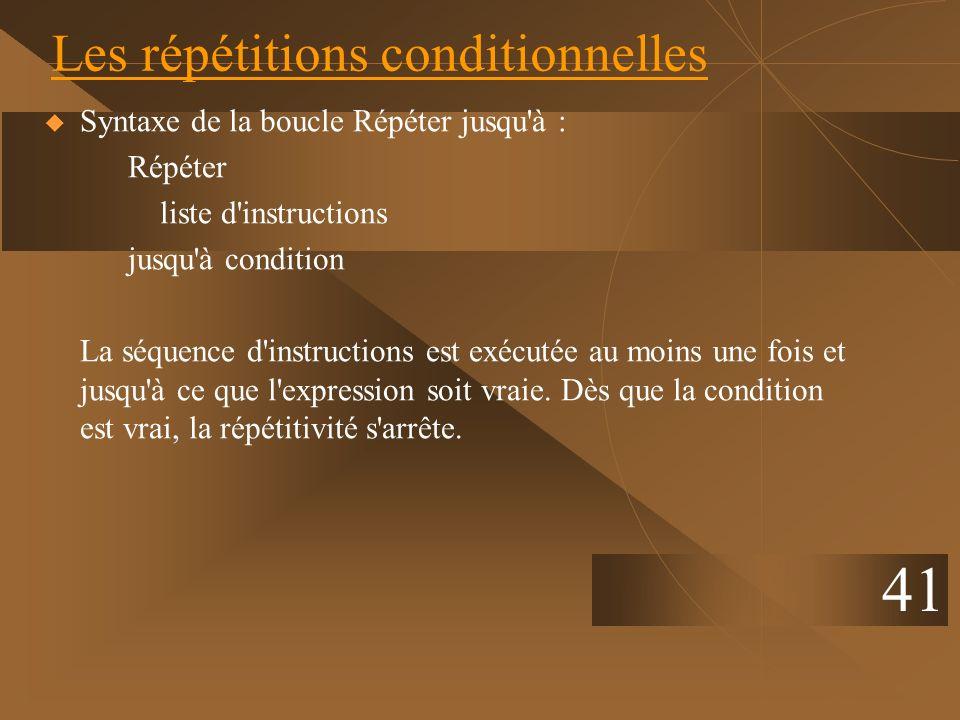Les répétitions conditionnelles