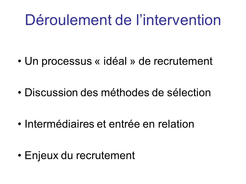Déroulement de l'intervention