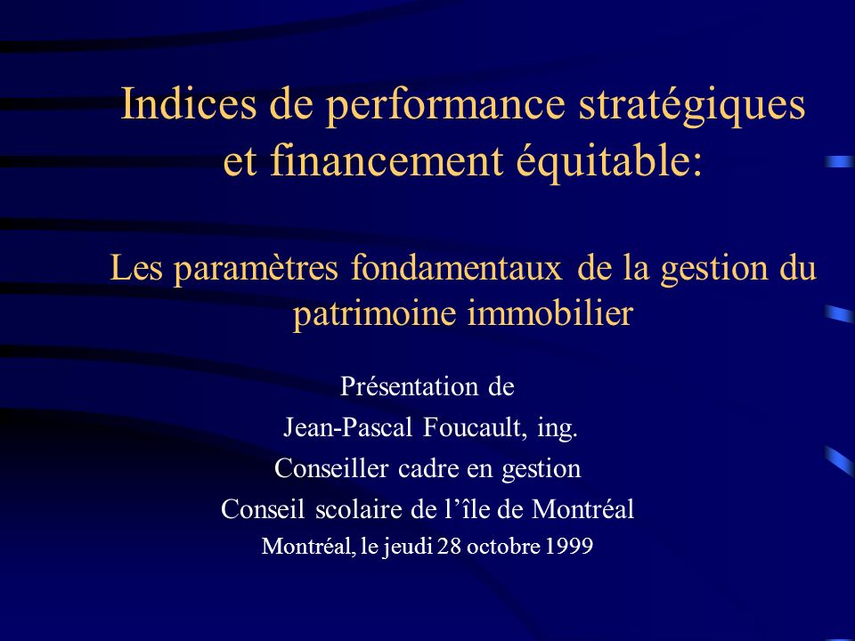 Indices de performance stratégiques et financement équitable: Les paramètres fondamentaux de la gestion du patrimoine immobilier