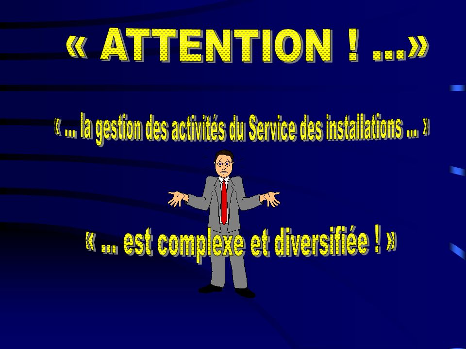 « ... la gestion des activités du Service des installations ... »