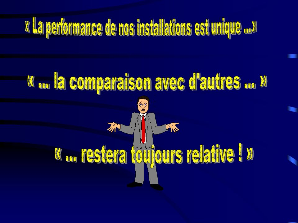 « La performance de nos installations est unique ...»