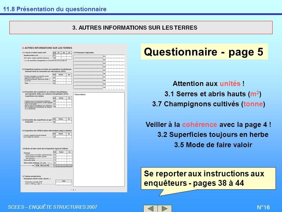 Questionnaire - page 5 Attention aux unités ! 3.1 Serres et abris hauts (m2) 3.7 Champignons cultivés (tonne)