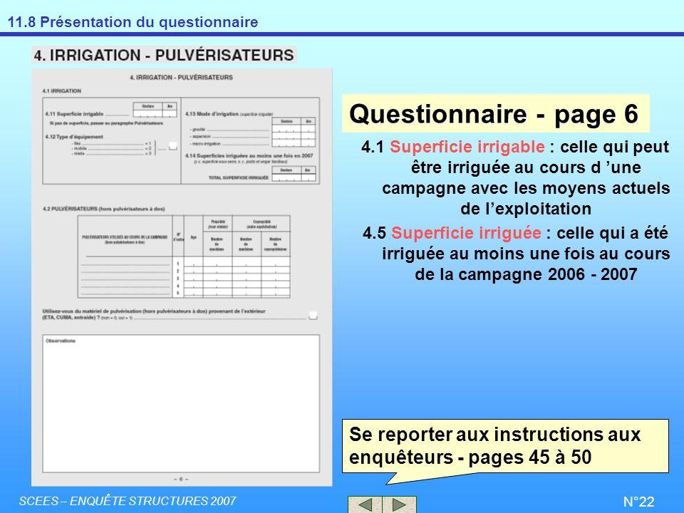 Questionnaire - page 6 4.1 Superficie irrigable : celle qui peut être irriguée au cours d 'une campagne avec les moyens actuels de l'exploitation.