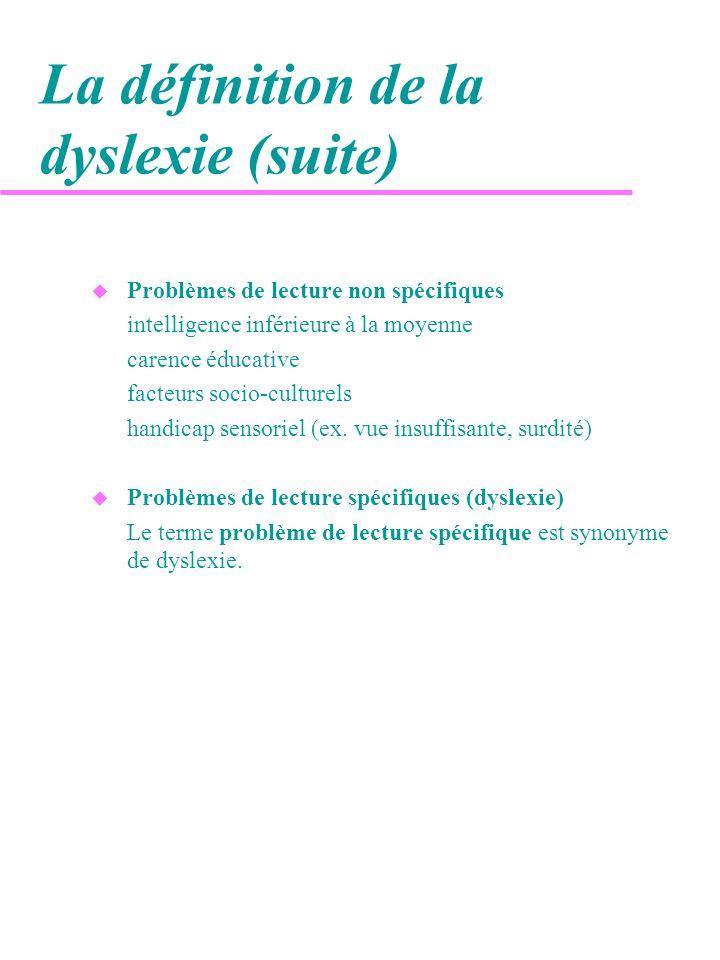 La définition de la dyslexie (suite)