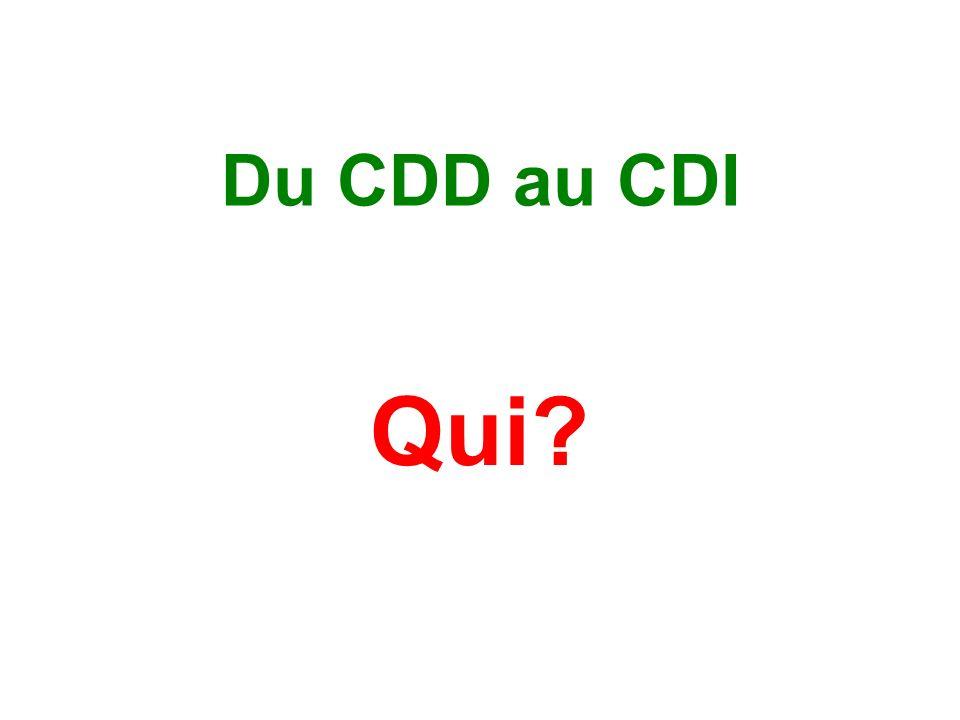 Du CDD au CDI Qui