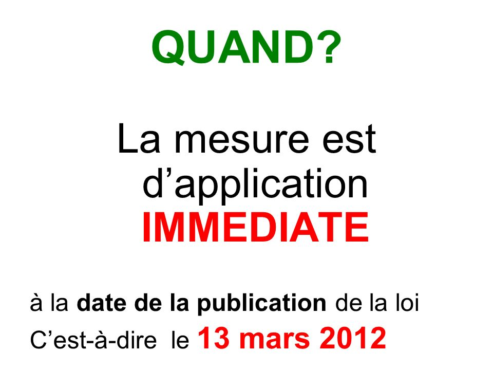 La mesure est d'application IMMEDIATE