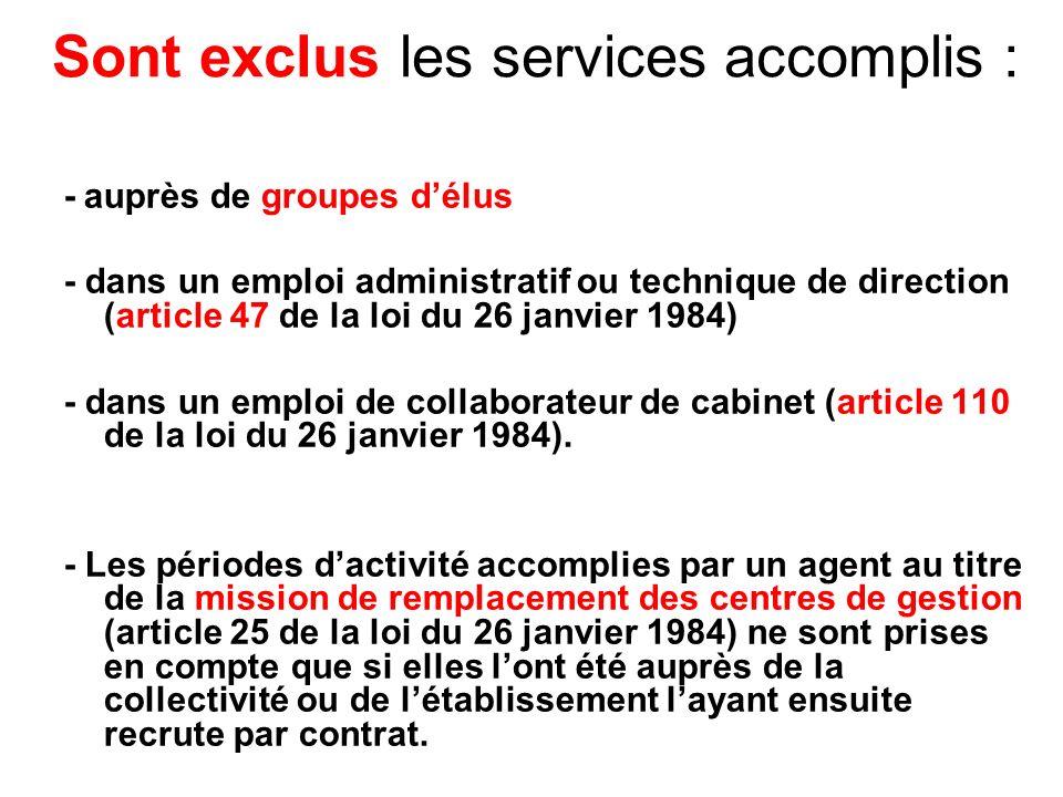 Sont exclus les services accomplis :