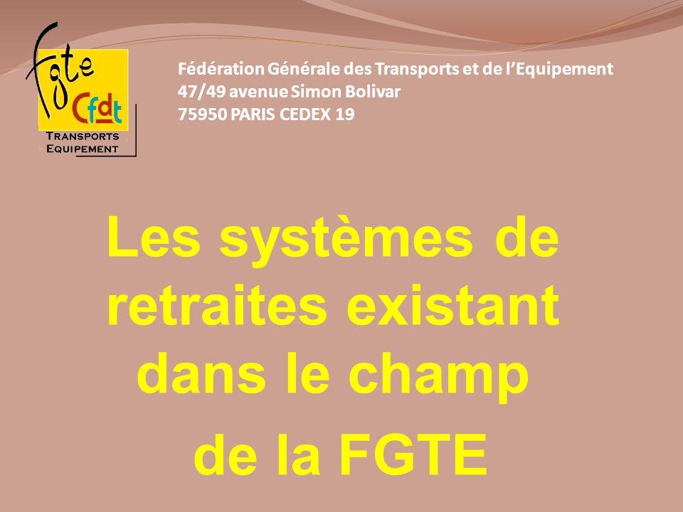 Les systèmes de retraites existant dans le champ de la FGTE