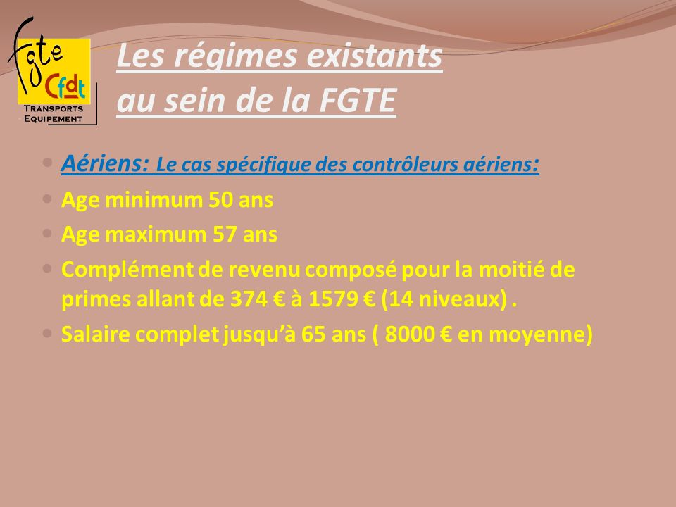 Les régimes existants au sein de la FGTE