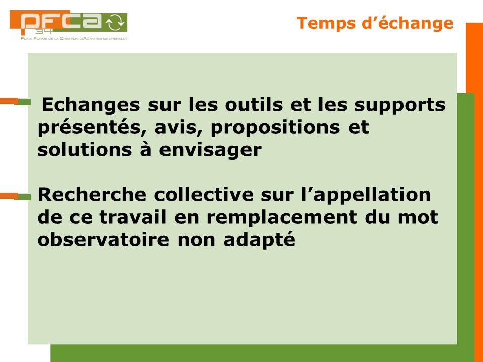 Temps d'échange Echanges sur les outils et les supports présentés, avis, propositions et solutions à envisager.