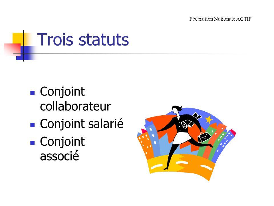 Trois statuts Conjoint collaborateur Conjoint salarié Conjoint associé