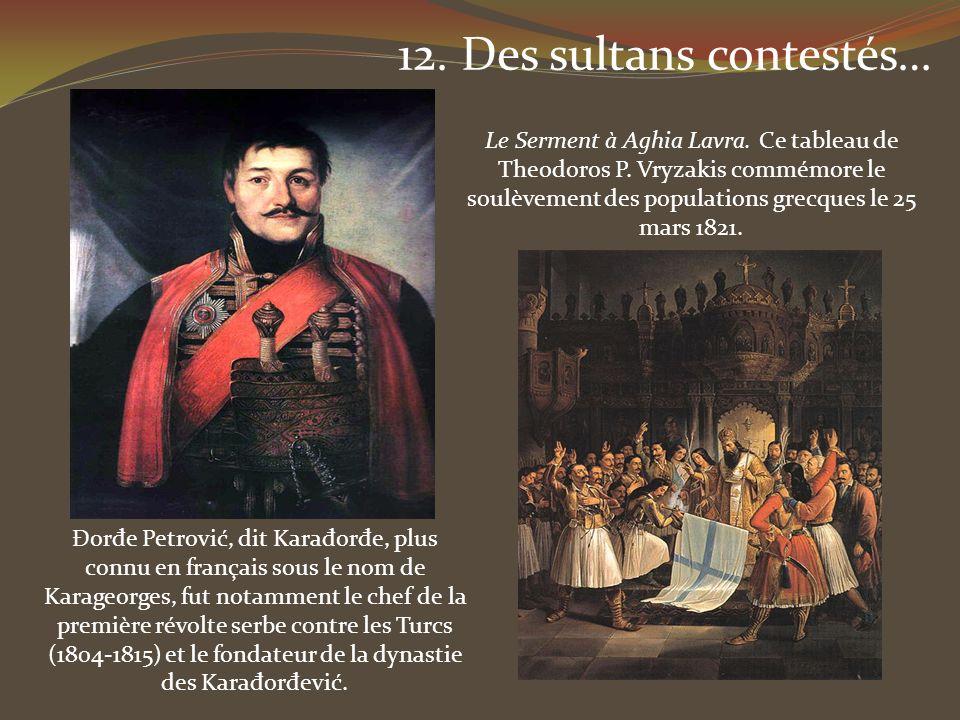 12. Des sultans contestés…