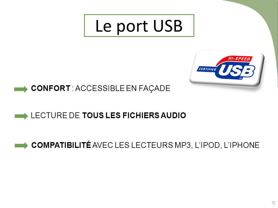 Le port USB CONFORT : ACCESSIBLE EN FAÇADE