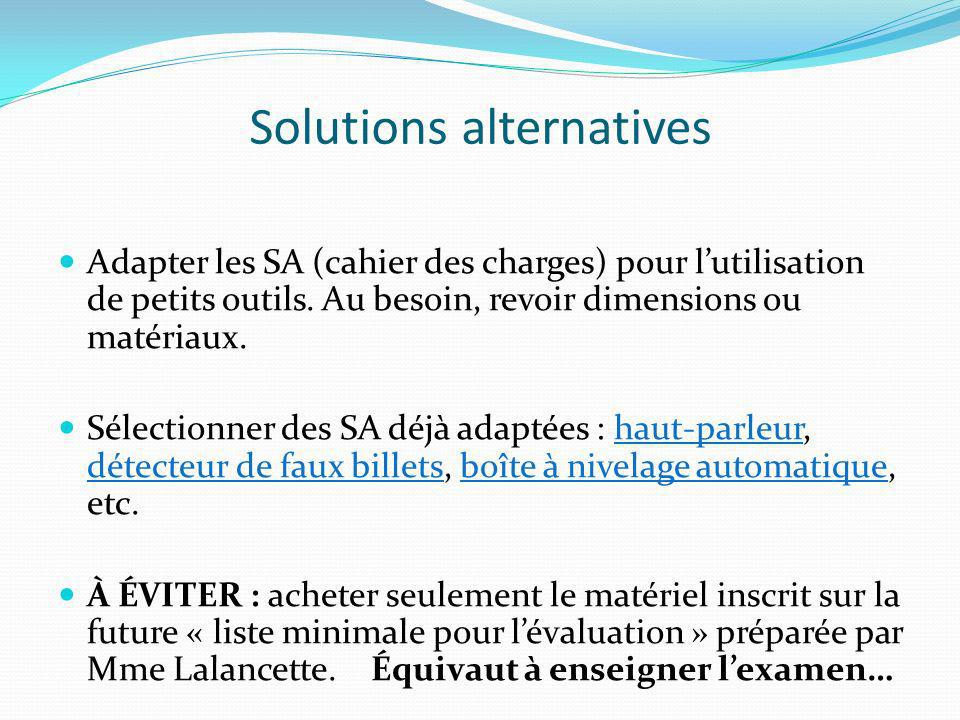 Solutions alternatives