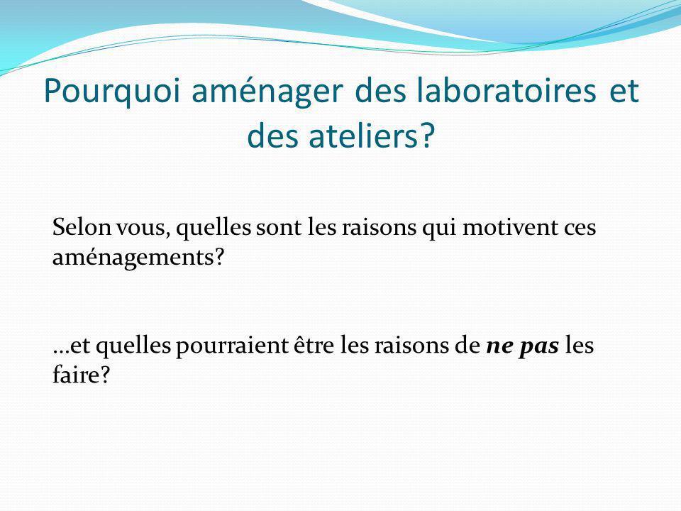 Pourquoi aménager des laboratoires et des ateliers