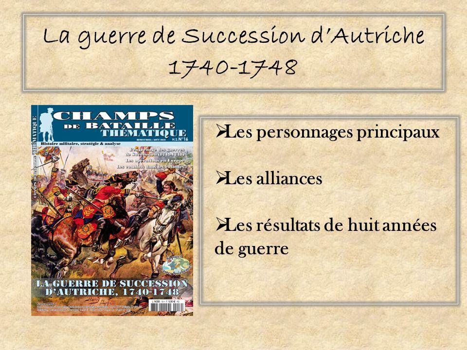 La guerre de Succession d'Autriche 1740-1748