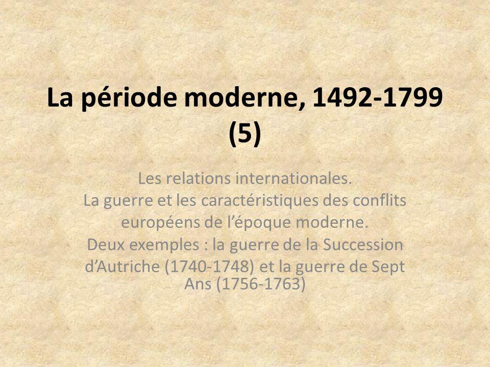 La période moderne, 1492-1799 (5) Les relations internationales.