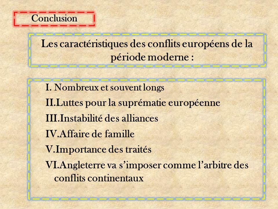 Les caractéristiques des conflits européens de la période moderne :