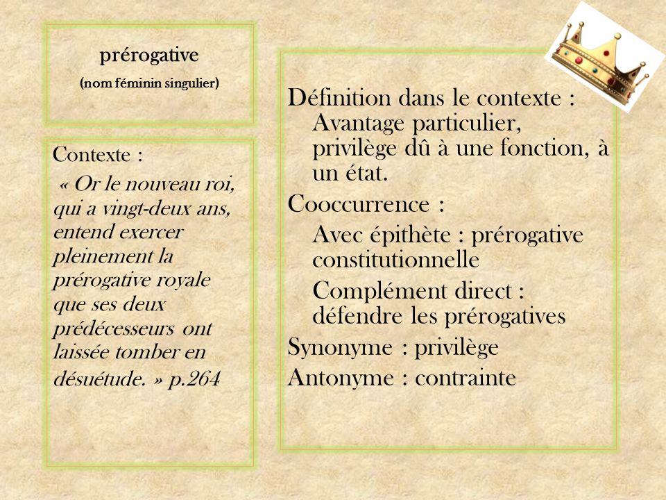 prérogative (nom féminin singulier)