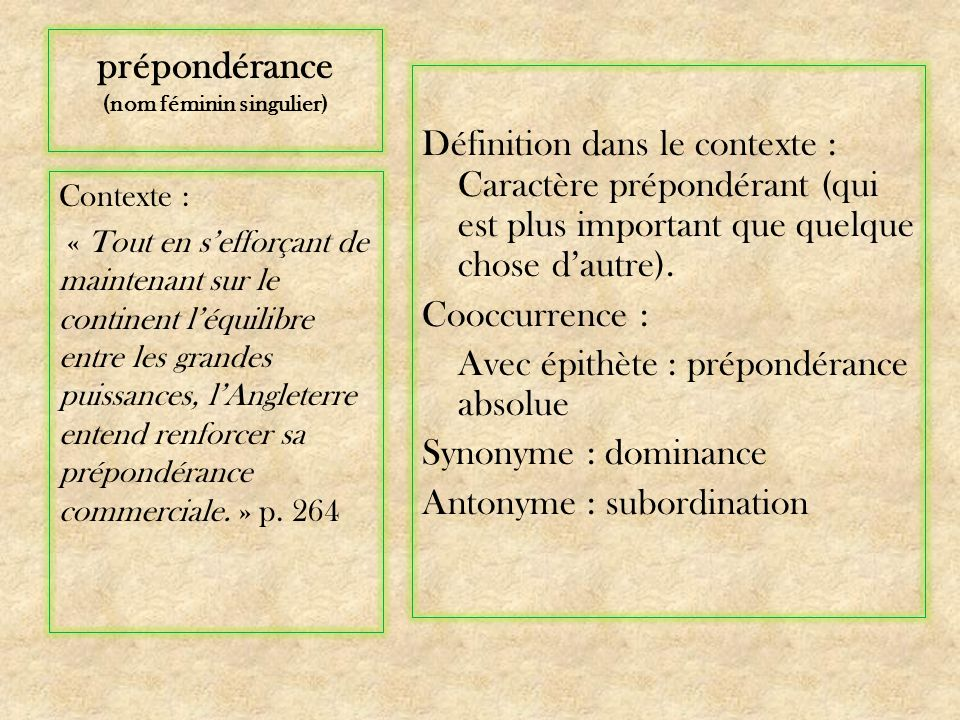 prépondérance (nom féminin singulier)