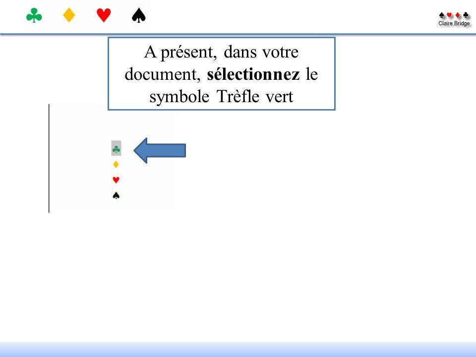 A présent, dans votre document, sélectionnez le symbole Trèfle vert