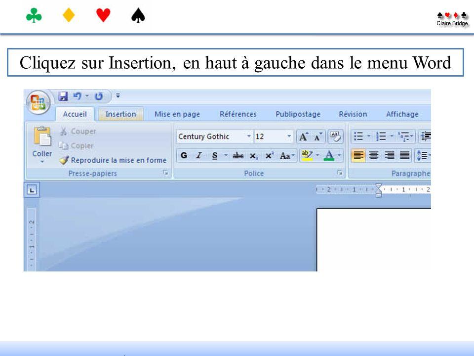 Cliquez sur Insertion, en haut à gauche dans le menu Word