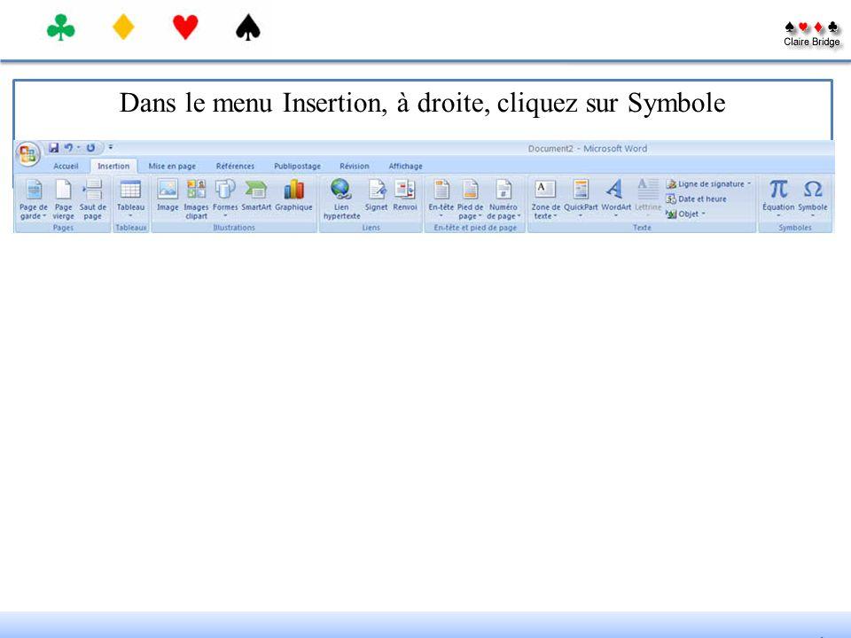 Dans le menu Insertion, à droite, cliquez sur Symbole