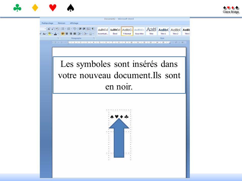 Les symboles sont insérés dans votre nouveau document.Ils sont en noir.