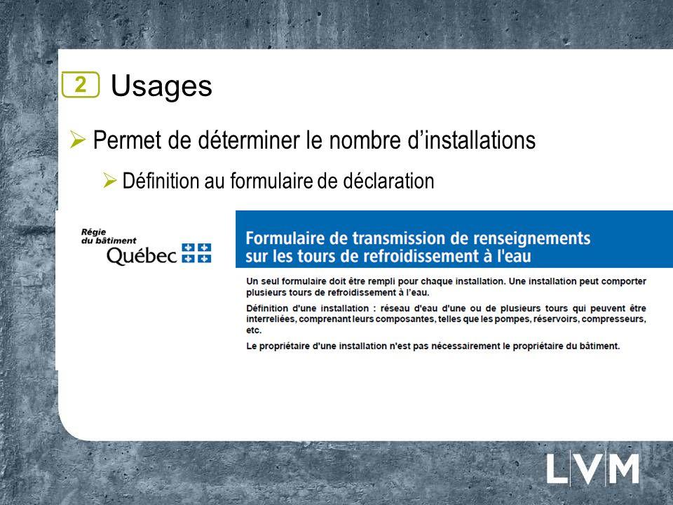 Usages Permet de déterminer le nombre d'installations 2