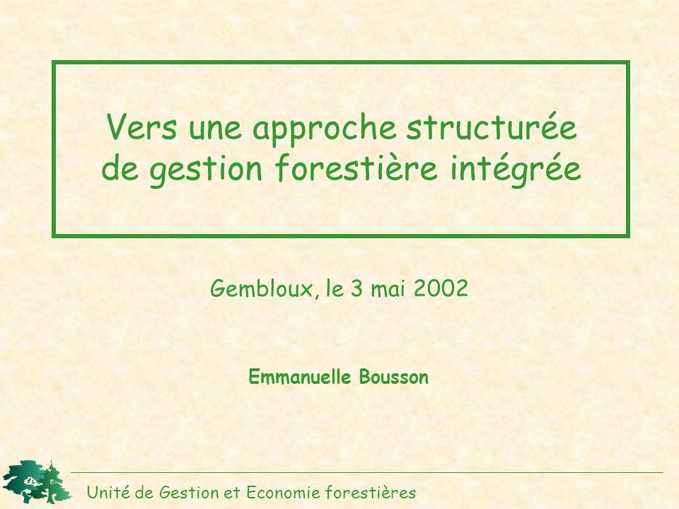 Vers une approche structurée de gestion forestière intégrée